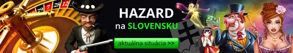 Hazard na Slovensku aktuálne