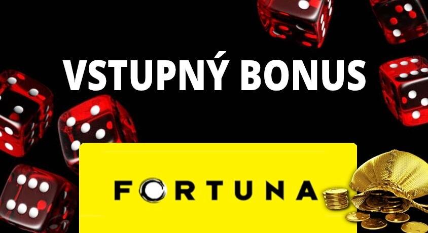 Vstupný a uvítací bonus Fortuna kasíno