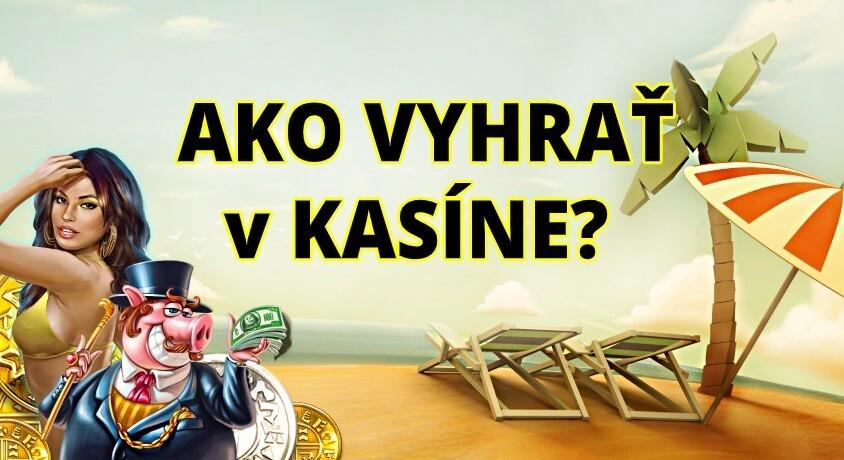 Ako vyhrať v kasíne?